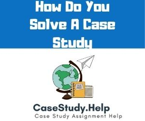 How Do You Solve A Case Study