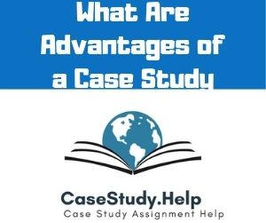 What Are Advantages of a Case Study