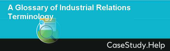 A Glossary of Industrial Relations Terminology