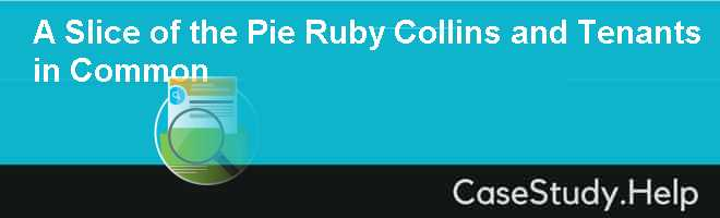 A Slice of the Pie Ruby Collins and Tenants in Common