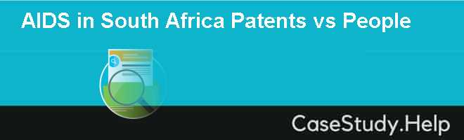 AIDS in South Africa Patents vs People Case Solution