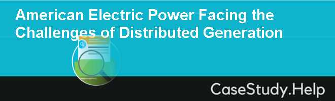 American Electric Power Facing the Challenges of Distributed Generation