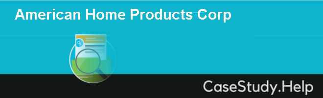 American Home Products Corp Case Solution