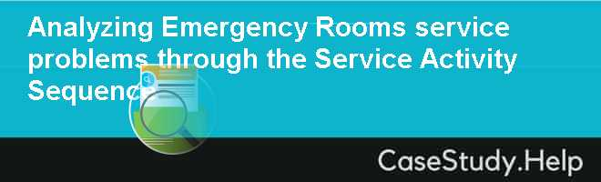 Analyzing Emergency Rooms service problems through the Service Activity Sequence