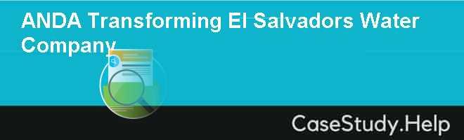 ANDA Transforming El Salvadors Water Company