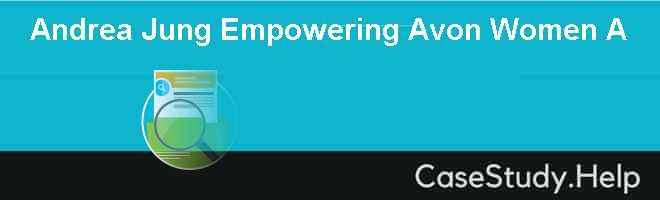 Andrea Jung Empowering Avon Women A