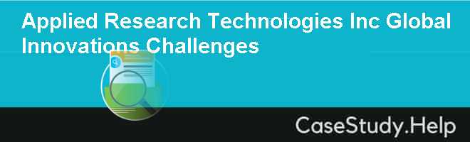 Applied Research Technologies Inc Global Innovations Challenges