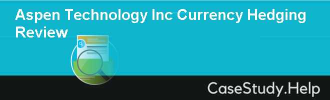 Aspen Technology Inc Currency Hedging Review