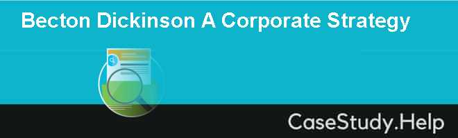 Becton Dickinson A Corporate Strategy
