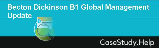 Becton Dickinson B1 Global Management Update