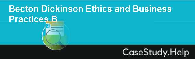 Becton Dickinson Ethics and Business Practices B