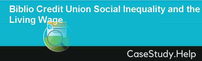 Biblio Credit Union Social Inequality and the Living Wage