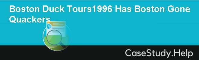 Boston Duck Tours1996 Has Boston Gone Quackers