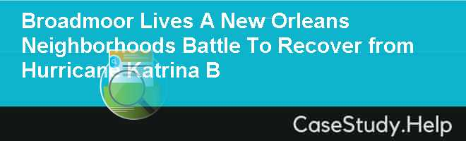 Broadmoor Lives A New Orleans Neighborhoods Battle To Recover from Hurricane Katrina B