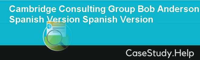 Cambridge Consulting Group Bob Anderson Spanish Version Spanish Version