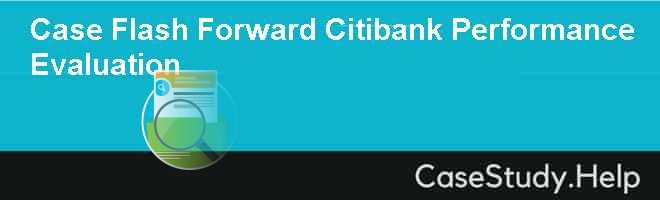 Case Flash Forward Citibank Performance Evaluation