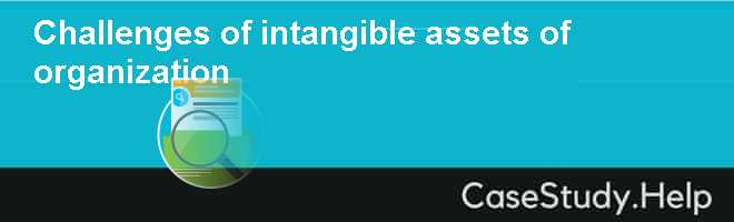 Challenges of intangible assets of organization