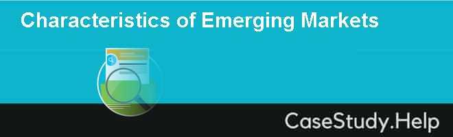 Characteristics of Emerging Markets