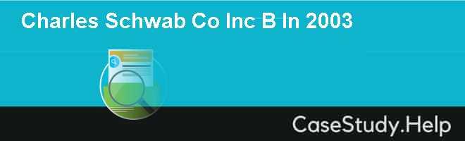 Charles Schwab  Co Inc B In 2003