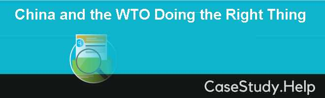 China and the WTO Doing the Right Thing Case Solution