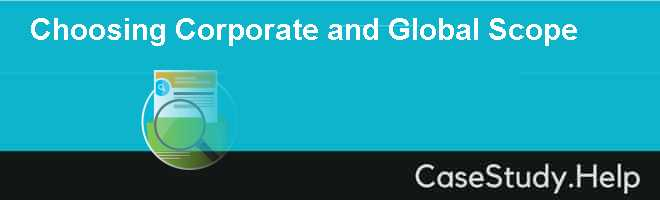 Choosing Corporate and Global Scope