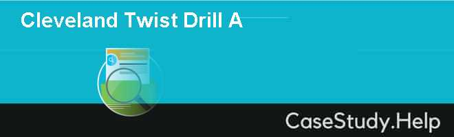 cleveland twist drill a case solutions Additional information greenfield industries, inc 2501 davis creek road seneca, sc 29678 greenfieldinformation@gfiicom customer service usa: voice 8003482885 • fax 8008924290.