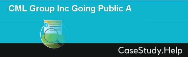 CML Group Inc Going Public A