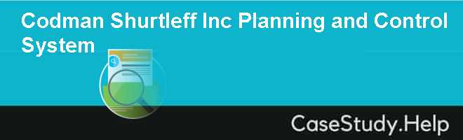 Codman  Shurtleff Inc Planning and Control System