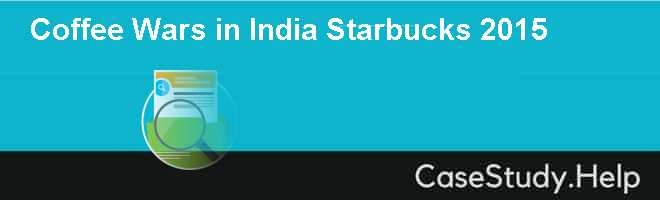 coffee wars in india case mgt Nike picks a side in america's culture wars five surprising outcomes of  latest  on waste management & recycling  it is estimated that 25bn takeaway coffee  cups are thrown away every year in the uk, and they are practically impossible to  recycle  kkr steps up india presence with stake in ramky.