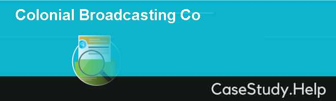 Colonial Broadcasting Co Case Solution