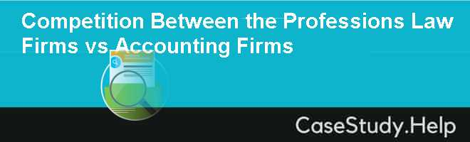 Competition Between the Professions Law Firms vs Accounting Firms