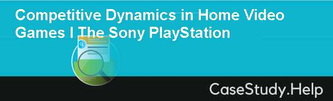 Competitive Dynamics in Home Video Games I The Sony PlayStation