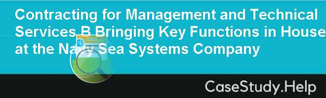 Contracting for Management and Technical Services B Bringing Key Functions in House at the Navy Sea Systems Company