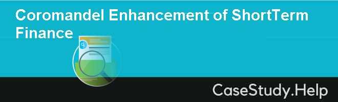 Coromandel Enhancement of ShortTerm Finance