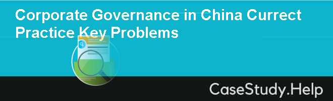 Corporate Governance in China Currect Practice Key Problems