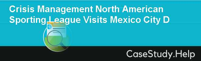 Crisis Management North American Sporting League Visits Mexico City D
