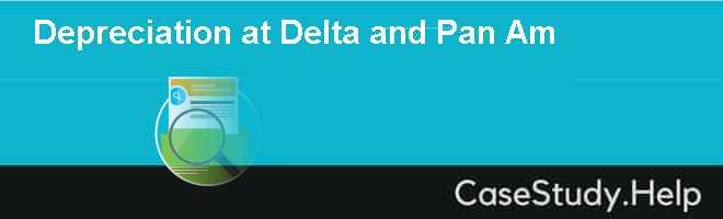 Depreciation at Delta and Pan Am
