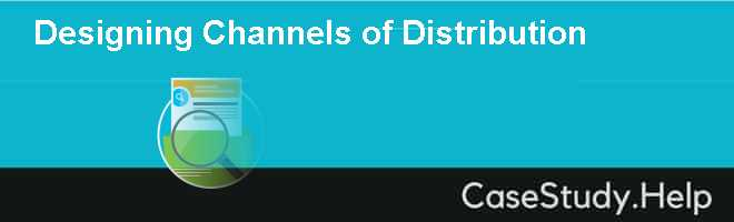 Designing Channels of Distribution