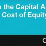 Diversification the Capital Asset Pricing Model and the Cost of Equity Capital