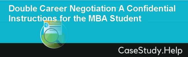 Double Career Negotiation A Confidential Instructions for the MBA Student