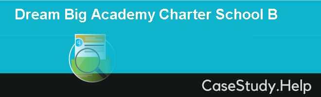 Dream Big Academy Charter School B