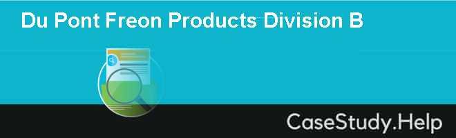 Du Pont Freon Products Division B