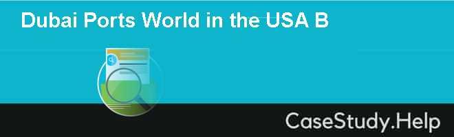 Dubai Ports World in the USA B