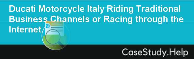 Ducati Motorcycle Italy Riding Traditional Business Channels or Racing through the Internet Case Solution