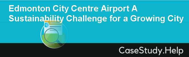 Edmonton City Centre Airport A Sustainability Challenge for a Growing City