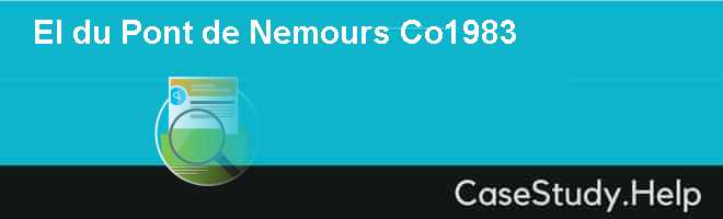 EI du Pont de Nemours  Co1983 Case Solution