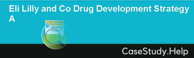 Eli Lilly and Co Drug Development Strategy A