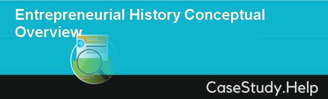Entrepreneurial History Conceptual Overview
