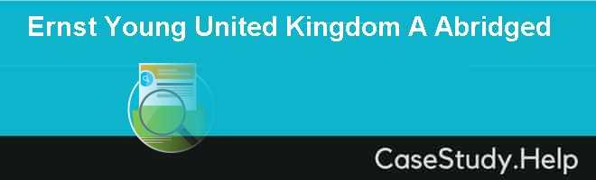 Ernst  Young United Kingdom A Abridged
