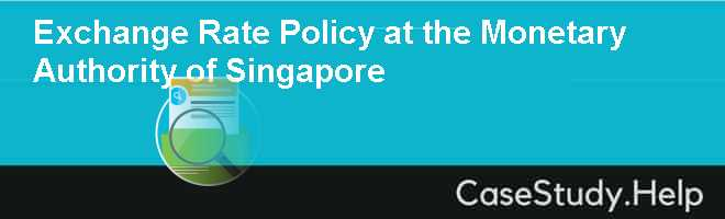 Exchange Rate Policy at the Monetary Authority of Singapore